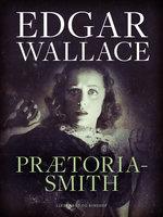 Prætoria-Smith - Edgar Wallace