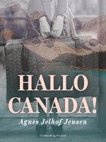 Hallo Canada! - Agnes Jelhof Jensen