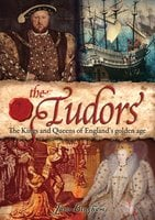 The Tudors: The Kings and Queens of England's Golden Age - Jane Bingham