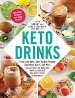 Keto Drinks: From Tasty Keto Coffee to Keto-Friendly Smoothies, Juices, and More, 100+ Recipes to Burn Fat, Increase Energy, and Boost Your Brainpower! - Faith Gorsky, Lara Clevenger