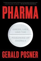 Pharma: Greed, Lies, and the Poisoning of America - Gerald Posner