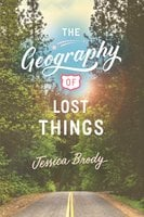 The Geography of Lost Things - Jessica Brody