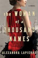 The Woman of a Thousand Names - Alexandra Lapierre