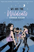 We Are the Wildcats - Siobhan Vivian