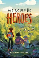 We Could Be Heroes - Margaret Finnegan