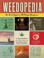 Weedopedia: An A to Z Guide to All Things Marijuana - Adams Media