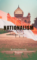 Nationalism: Political & Philosophical Essays - Rabindranath Tagore