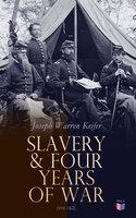 Slavery & Four Years of War (Vol.1&2) - Joseph Warren Keifer