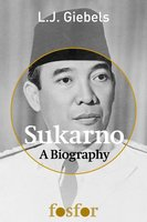 Sukarno: a biography - L.J. Giebels