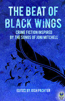 The Beat of Black Wings - Josh Pachter