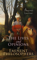The Lives and Opinions of Eminent Philosophers - Diogenes Laertius