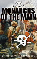 The Monarchs of the Main: Adventures of the Buccaneers (Vol. 1-3) - George W. Thornbury