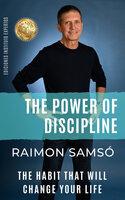 The Power of Discipline - Raimon Samsó