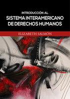 Introducción al sistema interamericano de derechos humanos - Elizabeth Salmón