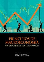 Principios de macroeconomía - Iván Rivera