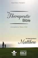 The Therapeutic Bible – The Gospel of Matthew - Sociedade Bíblica do Brasil