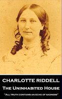 The Uninhabited House - Charlotte Riddell
