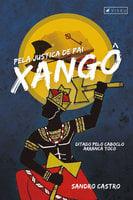 Pela justiça de Pai Xangô - Sandro Castro