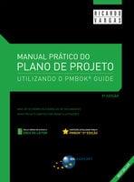Manual Prático do Plano de Projeto (5ª edição) - Ricardo Viana Vargas