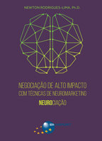 Negociação de Alto Impacto com Técnicas de Neuromarketing - Newton Rodrigues-Lima