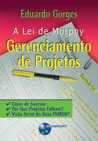 A Lei de Murphy no gerenciamento de projetos - Eduardo Gorges