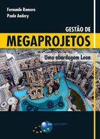 Gestão de Megaprojetos - Fernando Romero, Paulo Andery