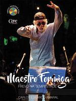 Maestro Formiga - Carlos Eduardo Amaral