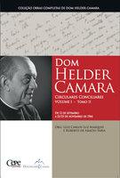 Dom Helder Camara Circulares Conciliares Volume I - Tomo II - Dom Helder Camara