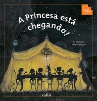 A Princesa está chegando!