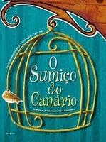 O sumiço do canário - Alessandra Rech