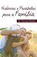 Histórias e parábolas para a família - Padre Chrystian Shankar