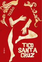 Tesão - Tico Santa Cruz