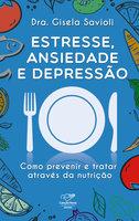 Estresse, ansiedade e depressão - Gisela Savioli