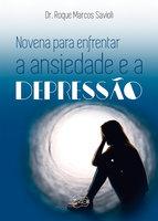 Novena para enfrentar a ansiedade e a depressão - Roque Marcos Savioli