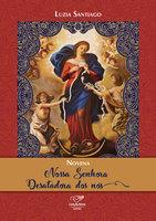 Novena Nossa Senhora Desatadora dos Nós - Luzia Santiago