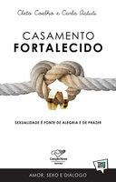 Casamento Fortalecido - Cleto Coelho, Carla Astuti