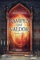 Kampen om Valdor - Jeanet Kirch