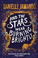 And the Stars Were Burning Brightly - Danielle Jawando