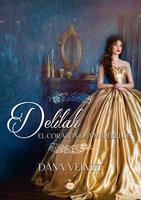 Deliah, el corazón de una rebelde - Dana Velvet
