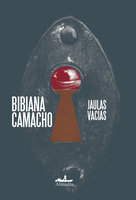 Jaulas vacías - Bibiana Camacho