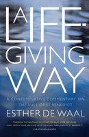 A Life-Giving Way - Esther De Waal