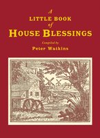 A Little Book of House Blessings - Peter Watkins