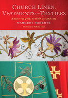 Church Linen, Vestments and Textiles - Margery Roberts