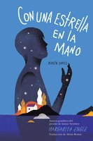 Con una estrella en la mano (With a Star in My Hand) - Margarita Engle
