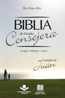 Biblia de Estudio Consejera – Evangelio de Juan - Sociedade Bíblica do Brasil