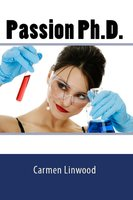 Passion Ph.D - Carmen Linwood