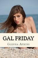 Gal Friday - Glenna Atkins
