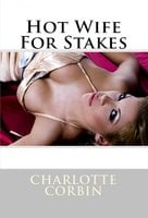 Hot Wife for Stakes - Charlotte Corbin
