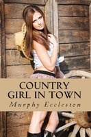 Country Girl in Town - Murphy Eccleston