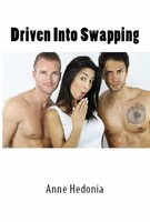 Driven Into Swapping - Anne Hedonia
